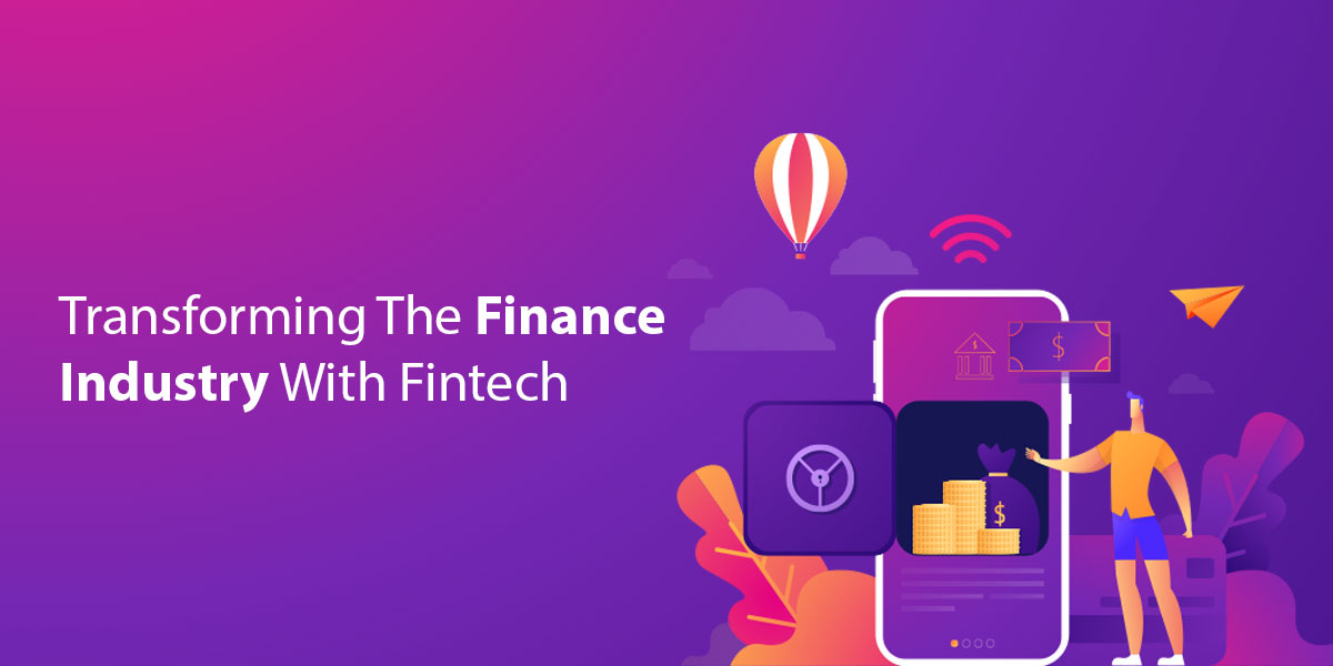 Transforming-The-Finance-Industry-With-Fintech