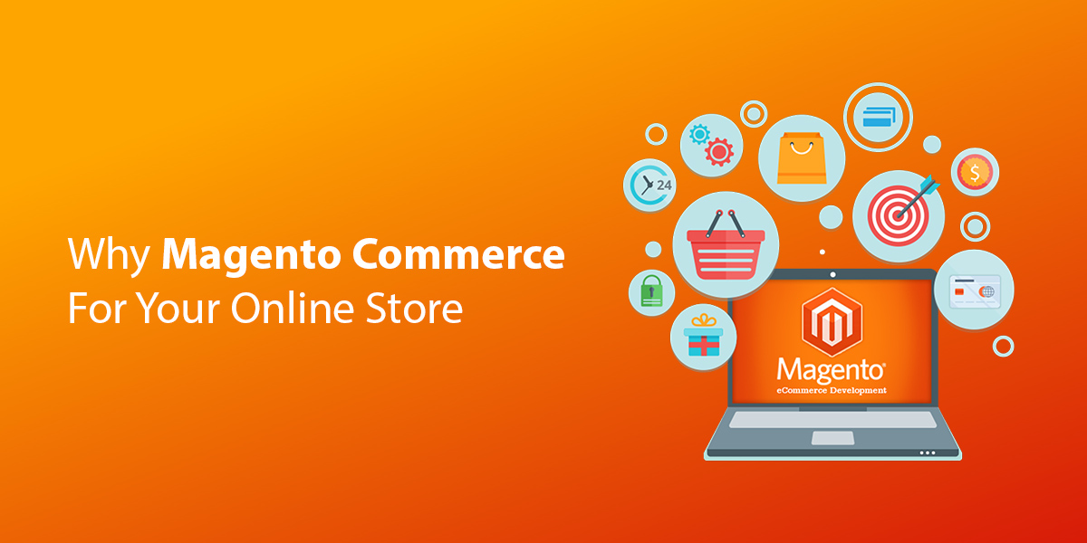 Why Magento Commerce