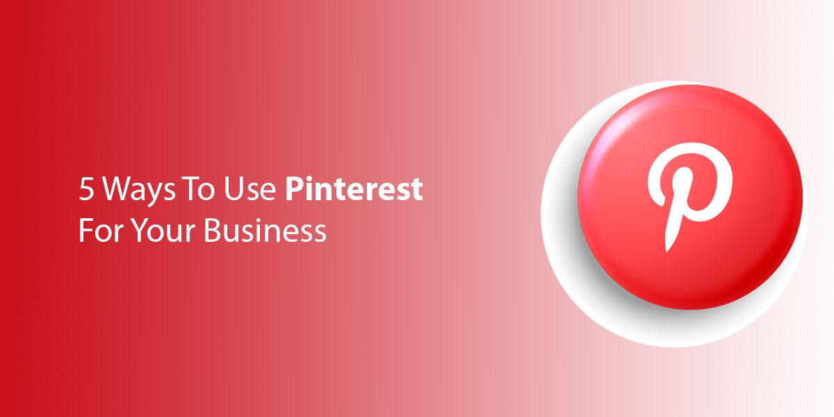 5-Ways-To-Use-Pinterest