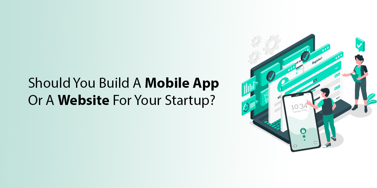 Mobile App, Website, or Both: What Does Your Startup Really Need