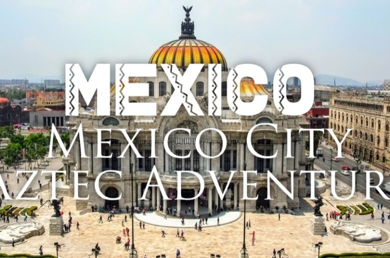 Mexico City: Aztec Adventure