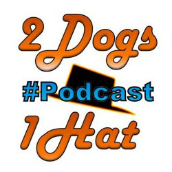 2Dogs1Hat – Podcast