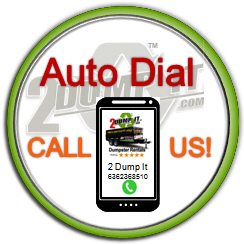Auto Dial - Call To Schedule a Dumpster