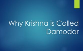 Why Krishna is called Damodar