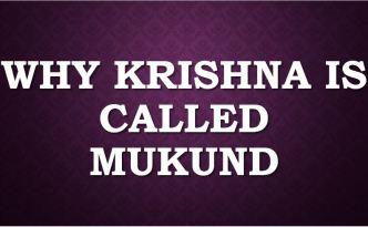 Why Krishna is called Mukund