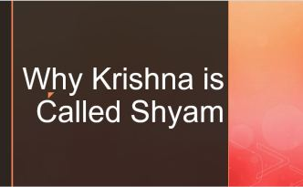 Why Krishna is called Shyam