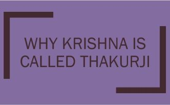 Why Krishna is called Thakurji