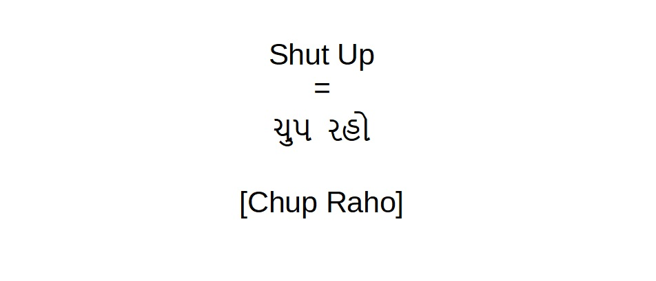 How to say shut up in Gujarati