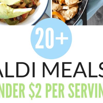 20+ Aldi Meals – Cheap Dinner Recipes Under $2 Per Serving