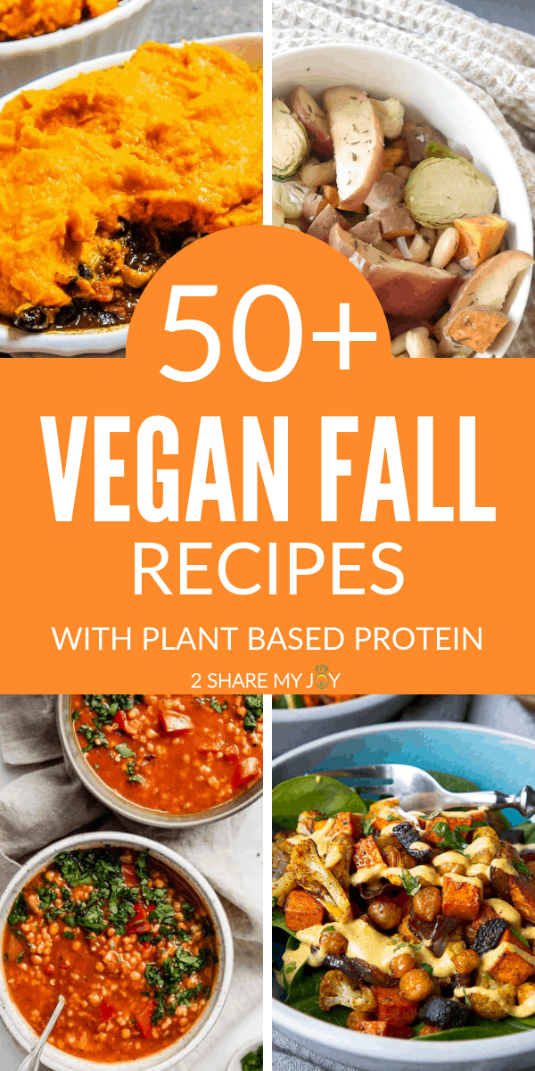 Healthy vegan fall recipes with plant based protein source. High protein plant based meals for the autumn season.