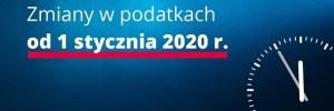 Jakie zmiany w podatkach od 1 stycznia 2020 ?