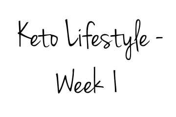 The Keto Diet - Week 1