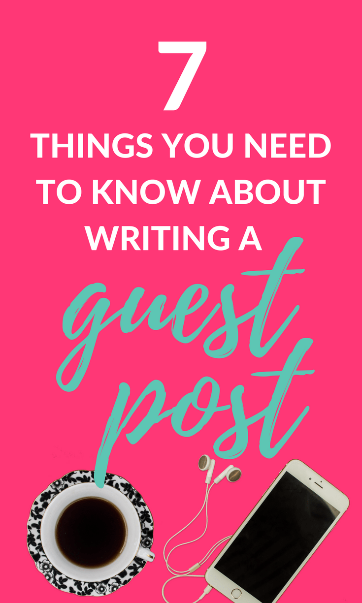 7 Things You Need to Know About Writing a Guest Post for Another Blog