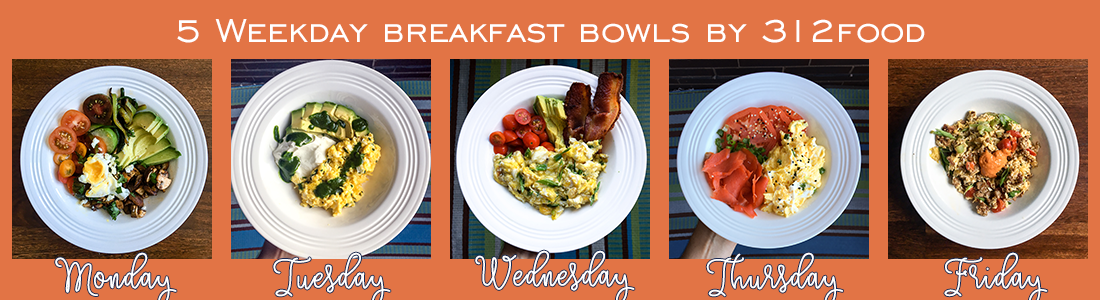 5 weekday breakfast bowls by 312food