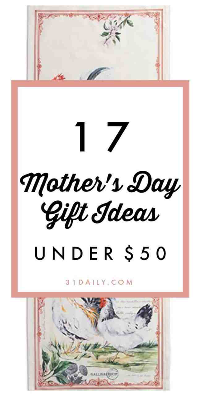 17 Mother's Day Gift Ideas under $50 | 31Daily.com