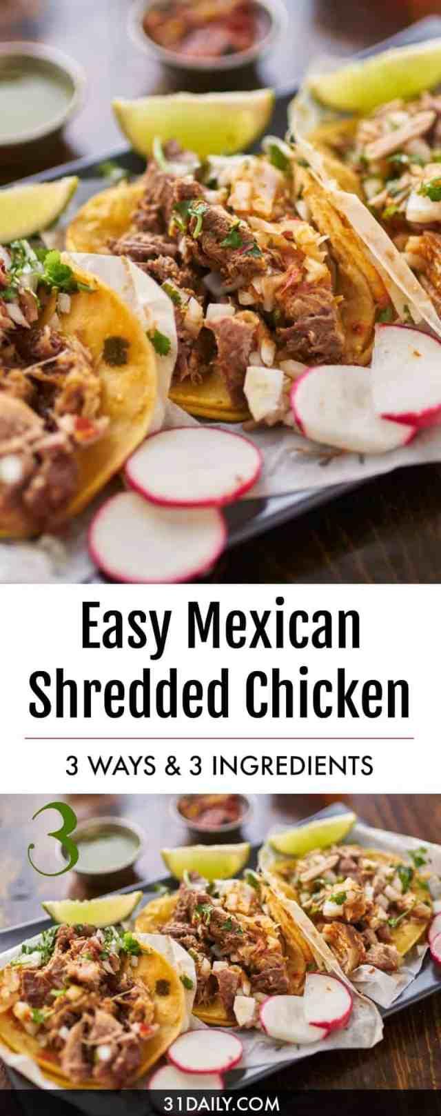 Easy Mexican Shredded Chicken - 3 Ways | 31Daily.com