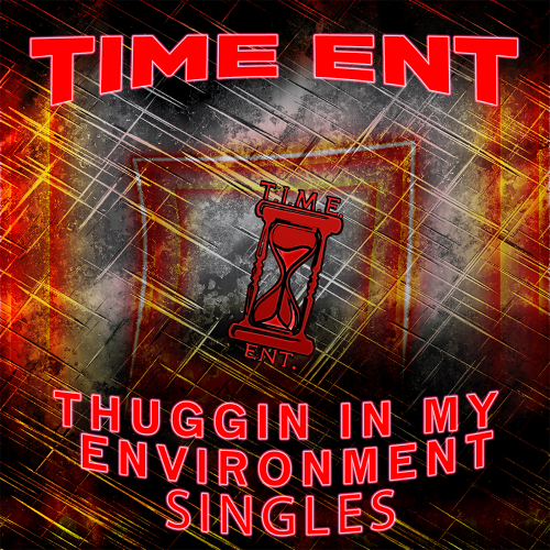 Time ENT - THugging In My Environment Singles Album Cover