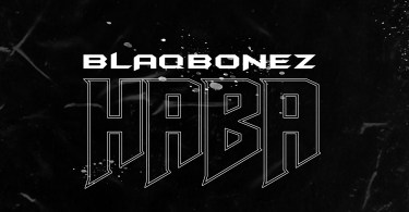 Blaqbonez – Haba Mp3 Download
