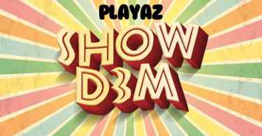 Playaz – Show Dem Mp3 Download