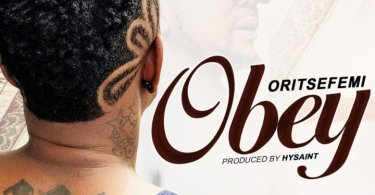 Oritse Femi – Obey Mp3 Download