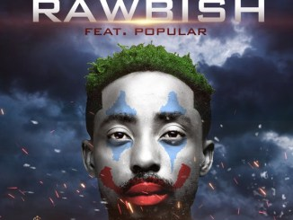Download Erigga ft. Popular – Rawbish Mp3