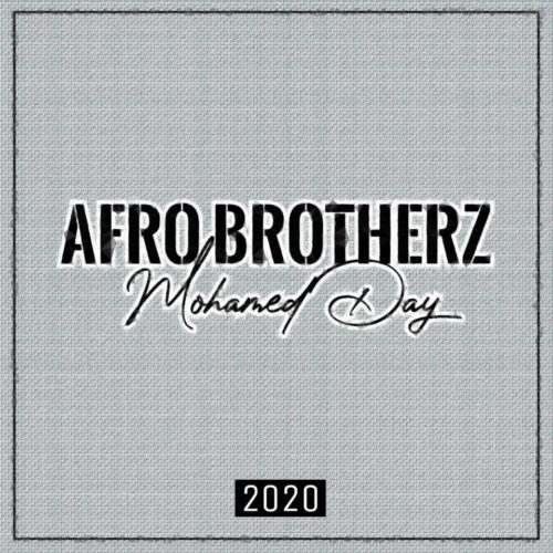 Download Afro Brotherz – Mohamed Day Mp3