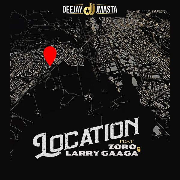 Download Deejay J Masta ft. Zoro, Larry Gaaga – Location Mp3