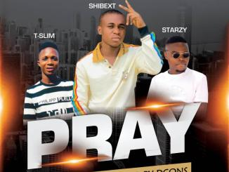 Download Shibext ft. Tslim , Starzy – Pray Mp3