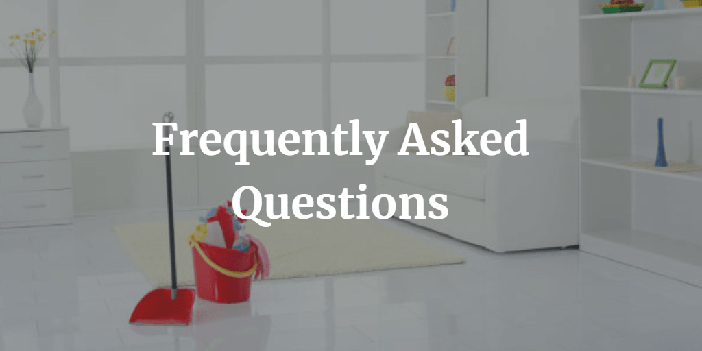 Frequently Asked Questions - 360 Precision Cleaning