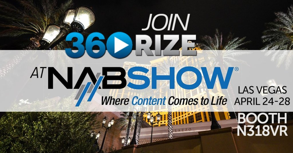 360Rize at the 2017 NAB Show in Las Vegas