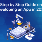 Step by Step Guide on Developing an App in 2020