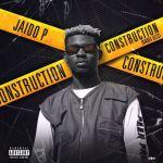 Jaido P – Construction (Kabex Diss)