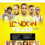 NOLLYWOOD MOVIE : London Fever