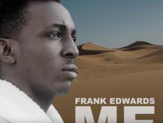 Frank Edwards – Me MP3