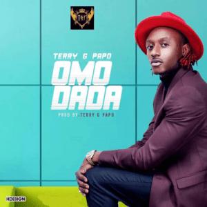 Terry G – Omo Dada MP3