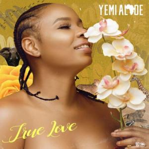 Yemi Alade – True Love MP3