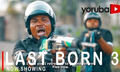 Last Born 3 Latest Yoruba Movie 2021 Drama Download