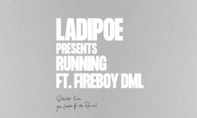 LadiPoe Ft Fireboy DML - Running