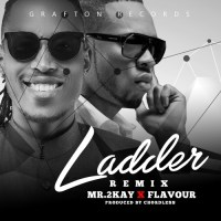 AUDIO + VIDEO: Mr 2kay – Ladder (Remix) ft. Flavour