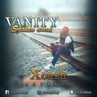 Xcash Anthony Vanity Artwork - VIDEO/AUDIO: Xcash Anthony – VANITY [Spoken Word]