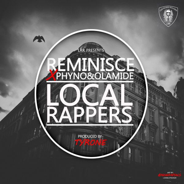 DOWNLOAD: Reminisce – Local Rappers ft Olamide, Phyno