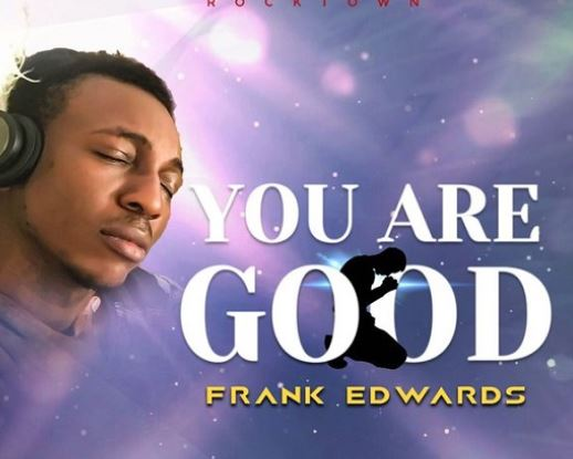 Frank Edward – You Are Good