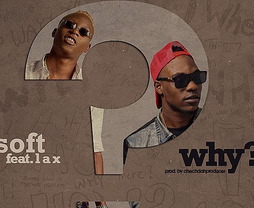 Soft ft LAX-Why mp3 Download 1