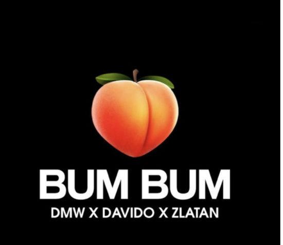 [Music] DMW – Bum Bum ft. Davido & Zlatan