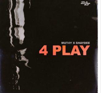 Mut4y – 4 Play ft. Shaydee