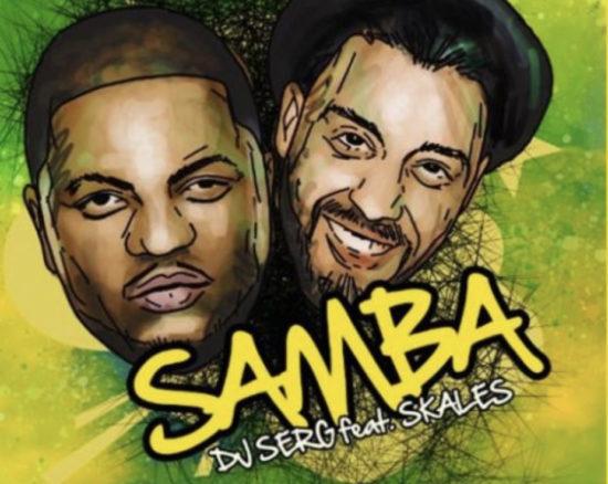 DJ Serg x Skales – Samba
