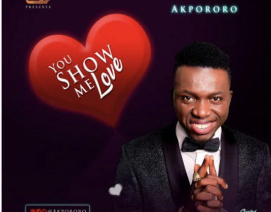 Akpororo – You Show Me Love