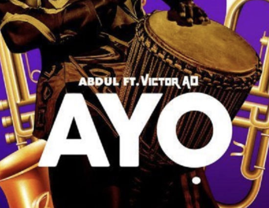 Abdul - Ayo ft. Victor AD