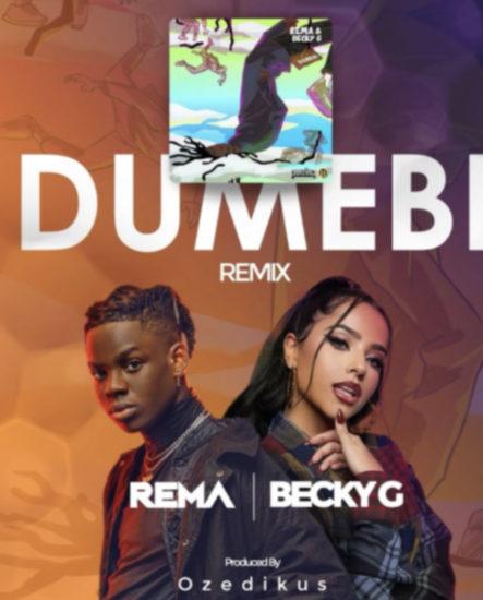 Rema x Becky G – Dumebi Remix