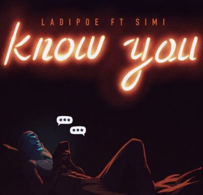 Ladipoe – Know You ft. Simi